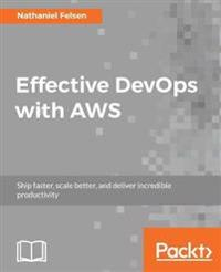 Effective DevOps with AWS
