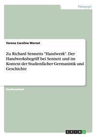 """Zu Richard Sennetts """"Handwerk."""" Der Handwerksbegriff Bei Sennett Und Im Kontext Der Studienfacher Germanistik Und Geschichte"""