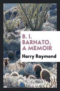 B. I. Barnato, a Memoir