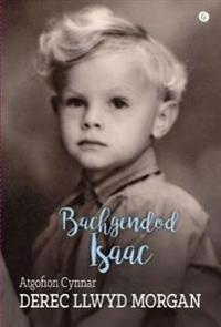 Bachgendod Isaac - Atgofion Cynnar Derec Llwyd Morgan