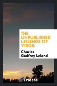 The Unpublished Legends of Virgil