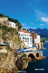 Amalfi Coast: 6'' X 9'' Lined Notebook Top 100 Wonders of the World Coverwork Book, Planner, Journal, Diary 120 Pages