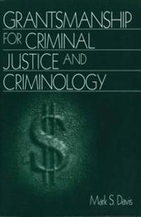 Grantsmanship for Criminal Justice and Criminology