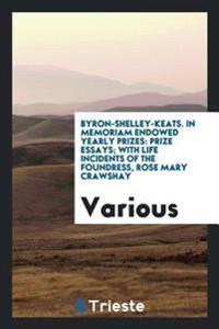 Byron-Shelley-Keats. in Memoriam Endowed Yearly Prizes