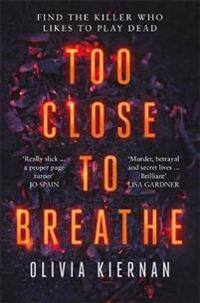 Too close to breathe - a heart-stopping crime thriller, new for 2018