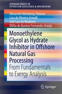 Monoethylene Glycol As Hydrate Inhibitor in Offshore Natural Gas Processing