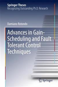 Advances in Gain-scheduling and Fault Tolerant Control Techniques