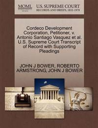 Cordeco Development Corporation, Petitioner, V. Antonio Santiago Vasquez et al. U.S. Supreme Court Transcript of Record with Supporting Pleadings