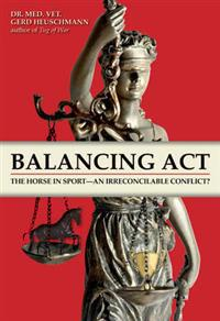 Balancing act - the horse in sport - an irreconcilable conflict?