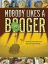 Nobody Likes a Booger