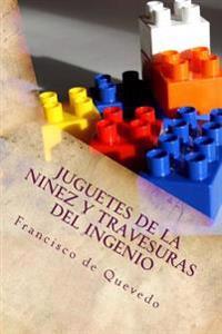 Juguetes de la Ninez y Travesuras del Ingenio