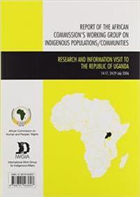 Report of the African Commission's Working Group on Indigenous Populations/Communties/ Rapport Du Groupe De Travail De La Commission Africaine Sur Les Populations/Communautes Autochtones