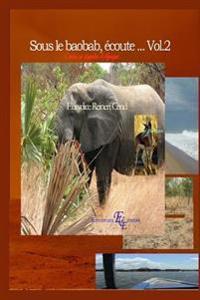 Sous Le Baobab, Ecoute... Vol.2: Contes Et Legendes D'Afrique
