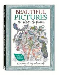 Beautiful Pictures to Colour & Frame