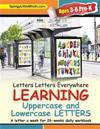 Letters Letters Everywhere Learning Uppercase and Lowercase Letters: A Letter a Week for 26-Weeks Daily Workbook