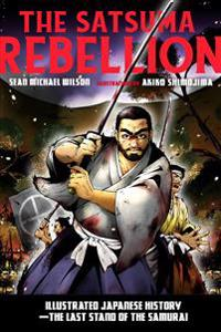 The Satsuma Rebellion: Illustrated Japanese History - The Last Stand of the Samurai