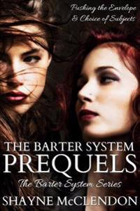 The Barter System Prequels: The Barter System Series