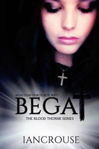 Begat: The Blood Thorne Series