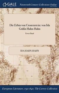 Die Erbin Von Cronenstein: Von Ida Grafin Hahn-Hahn; Erster Band
