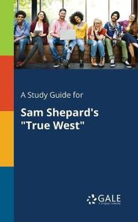 A Study Guide for Sam Shepard's True West