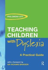 Teaching Chidren with Dyslexia: A Practial Guide