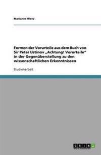 """Formen Der Vorurteile Aus Dem Buch Von Sir Peter Ustinov """"Achtung! Vorurteile in Der Gegenuberstellung Zu Den Wissenschaftlichen Erkenntnissen"""