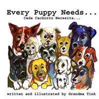 Every Puppy Needs...: Cada Cachorro Necesita...