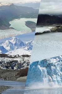 A Cool Collage of Glaciers in Alaska Journal: Take Notes, Write Down Memories in This 150 Page Lined Journal