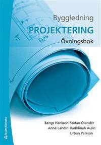 Byggledning : projektering - övningsbok