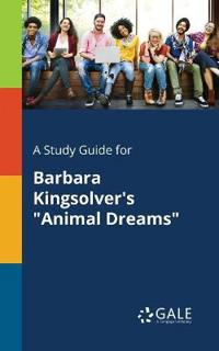 A Study Guide for Barbara Kingsolver's Animal Dreams