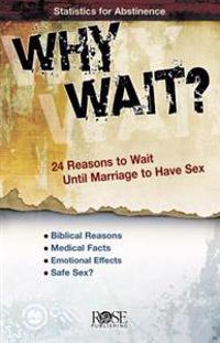 Why Wait?