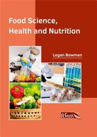 Food Science, Health and Nutrition