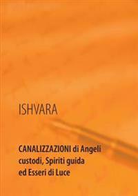 Canalizzazioni di Angeli custodi, Spiriti guida ed Esseri di Luce