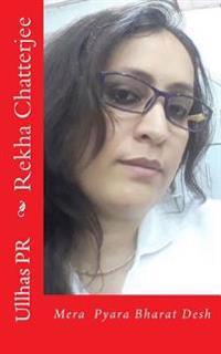 Rekha Chatterjee: Mera Pyara Bharat Desh