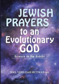Jewish Prayers to an Evolutionary God