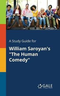 A Study Guide for William Saroyan's the Human Comedy
