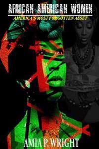 African American Women: America's Most Forgotten Asset