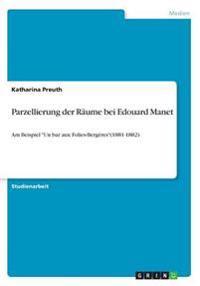 Parzellierung der Räume bei Edouard Manet
