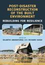 Post-Disaster Reconstruction of the Built Environment: Rebuilding for Resilience