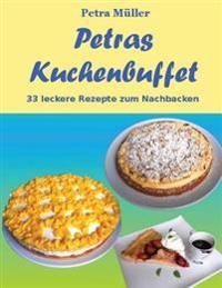Petras Kuchenbuffet: 33 Leckere Rezepte Zum Nachbacken