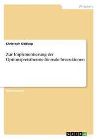 Zur Implementierung Der Optionspreistheorie Fur Reale Investitionen