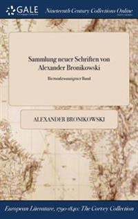 Sammlung Neuer Schriften Von Alexander Bronikowski; Bierundzwanzigster Band