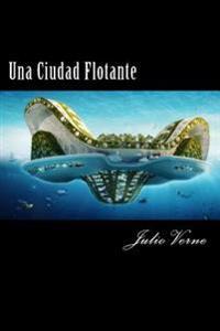 Una Ciudad Flotante (Spanish) Edition