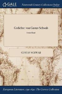 Gedichte: Von Gustav Schwab; Erster Band