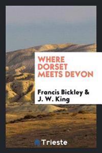 Where Dorset Meets Devon