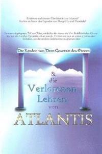 Die Kinder Von Dem Gesetz Des Einem & Die Verlorenen Lehren Von Atlantis