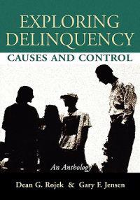 Exploring Delinquency: Causes and Control