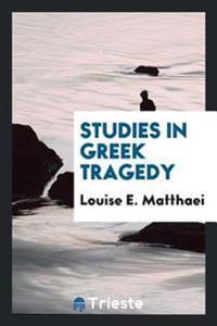 Studies in Greek Tragedy