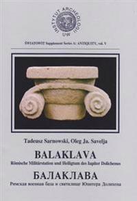 Balaklava: Romische Militarstation Und Heiligtum Des Iupiter Dolichenus