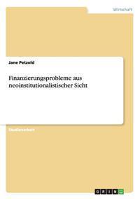 Finanzierungsprobleme Aus Neoinstitutionalistischer Sicht